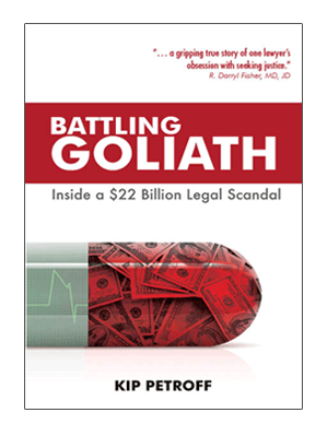Battling Goliath: Inside a $22 Billion Legal Scandal, written by Kip Petroff and Suzi Zimmerman Petroff