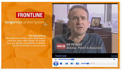 """The Baycol Story"" Segment with Kip Petroff From the Frontline Program ""Dangerous Prescriptions"""